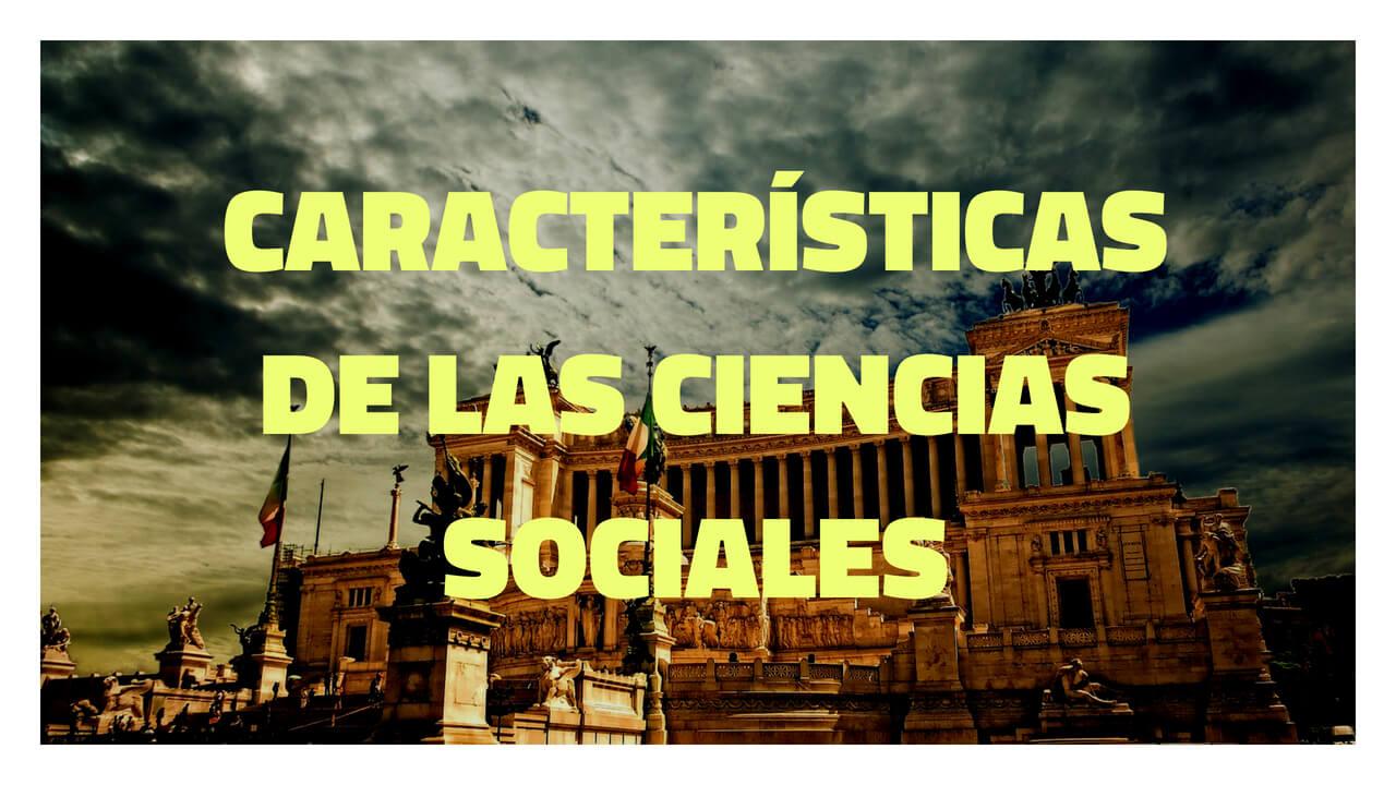 características de las ciencias sociales