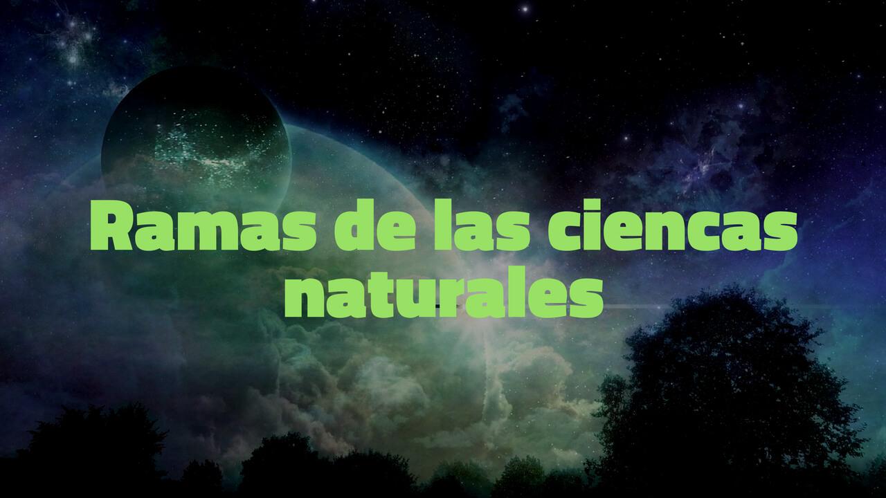 ramas de las ciencias naturales